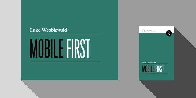 Mobile First by Luke Wroblewski